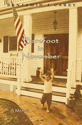 Barefoot in November by Benjamin J. Carey
