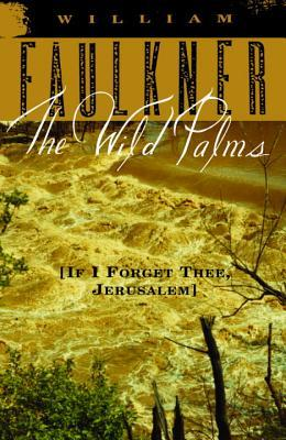 The Wild Palms: [If I Forget Thee, Jerusalem]