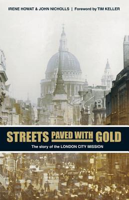 Streets Paved with Gold: The Story of London City Mission