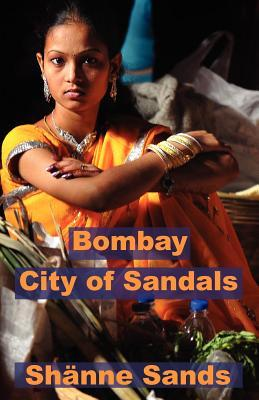 Bombay, City of Sandals by Shänne Sands