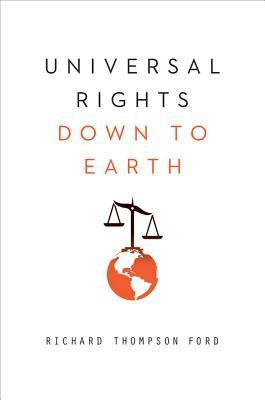 Universal Rights Down to Earth