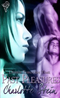 Past Pleasures (Desire Through Time, #1)