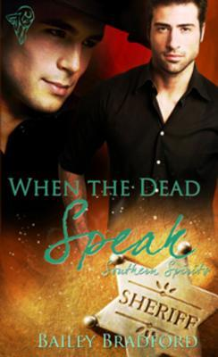 When the Dead Speak by Bailey Bradford