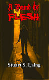 A Pound of Flesh by Stuart S. Laing