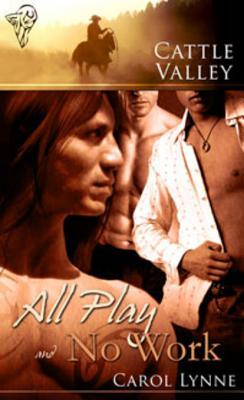 All Play and No Work by Carol Lynne