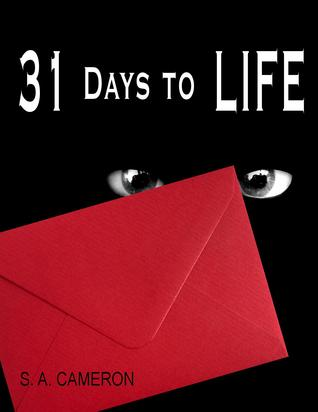 31 Days to Life by S.A. Cameron