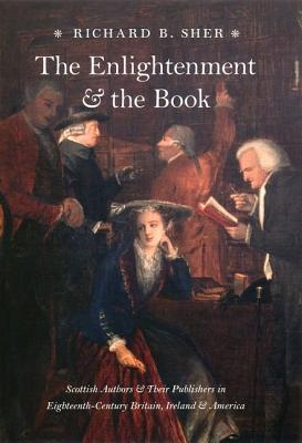 The Enlightenment and the Book by Richard B. Sher