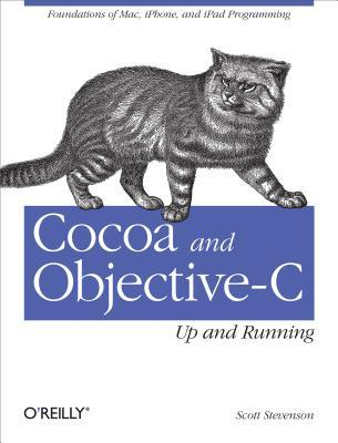 Cocoa and Objective-C by Scott Stevenson