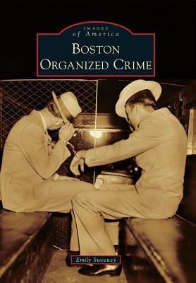 Boston Organized Crime (Images of America)