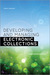 Developing and Managing Electronic Collections by Peggy Johnson