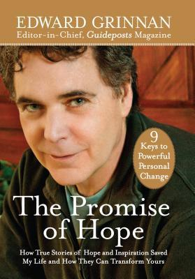 The Promise of Hope: How True Stories of Hope and Inspiration Saved My Life and How They Can Transform Yours