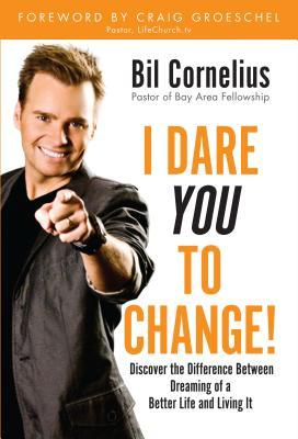 I Dare You to Change by Bil Cornelius