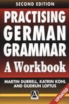 Practising German Grammar, 2ed: A Workbook