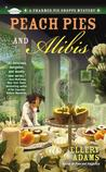 Peach Pies and Alibis by Ellery Adams