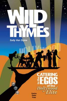 Wild Thymes: Catering to the Egos of the Hollywood Elite
