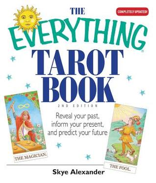 The Everything Tarot Book: Reveal Your Past, Inform Your Present, and Predict Your Future