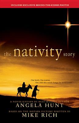 The Nativity Story - A Novel by Angela Elwell Hunt