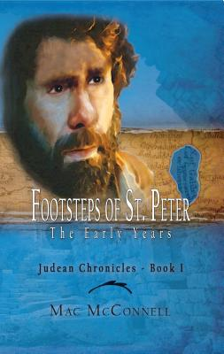 Footsteps of St. Peter, the Early Years: The Judean Chronicles, Book I