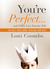 You're Perfect ... and Other Lies Parents Tell by Loni Coombs