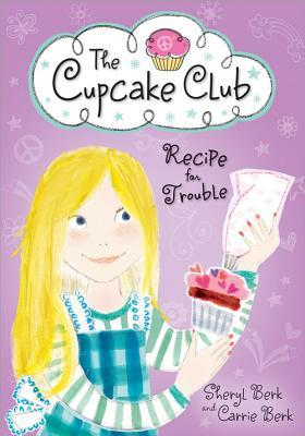 Recipe for Trouble (The Cupcake Club, #2)