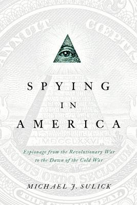 Spying in America by Michael J. Sulick