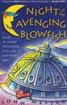 Night of the Avenging Blowfish: A Novel of Covert Operations, Love, and Luncheon Meat