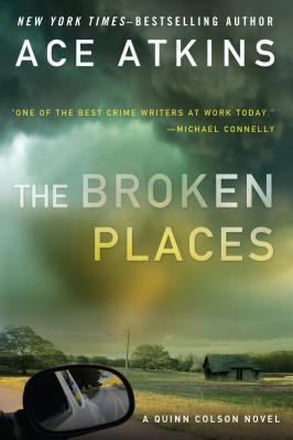 The Broken Places (Quinn Colson, #3)