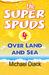 The Super Spuds 4  - Over L...