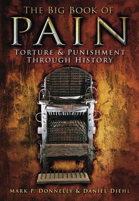 The Big Book of Pain: Torture & Punishment Through History