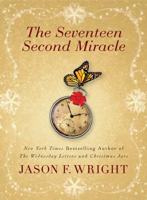 The Seventeen Second Miracle by Jason F. Wright