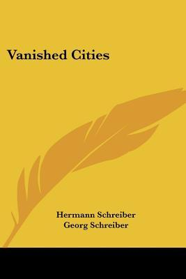 Vanished Cities by Hermann Schreiber