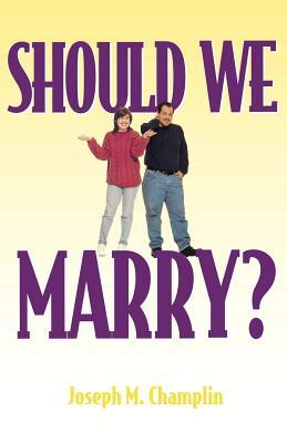 Should We Marry?