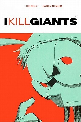 I Kill Giants by Joe Kelly