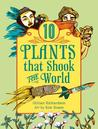 10 Plants That Shook the World