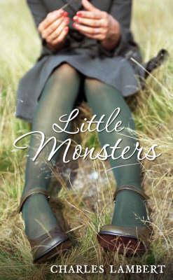 Little Monsters by Charles Lambert