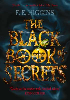 The Black Book of Secrets. F.E. Higgins