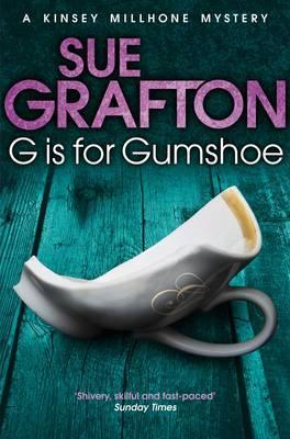 G Is for Gumshoe. Sue Grafton