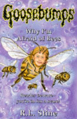 Why I'm Afraid of Bees by R.L. Stine