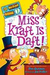 Miss Kraft Is Daft! (My Weirder School #7)