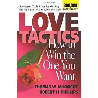 Love Tactics: How to Win the One You Want