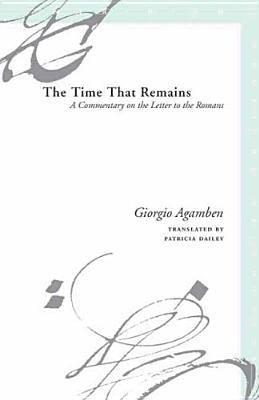The Time That Remains: A Commentary On The Letter To The Romans (Meridian)