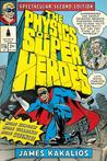 The Physics of Superheroes: Spectacular Second Edition: Spectacular Second Edition
