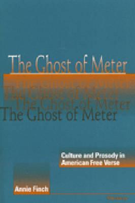 The Ghost of Meter by Annie Finch