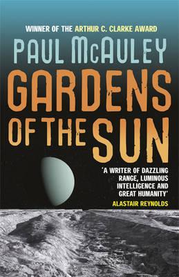 Gardens of the Sun by Paul J. McAuley