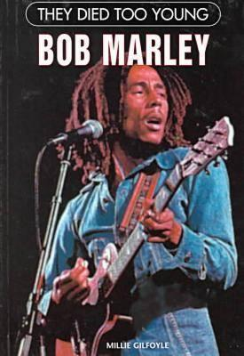 They Died Too Young: Bob Marley (They Died Too Young)