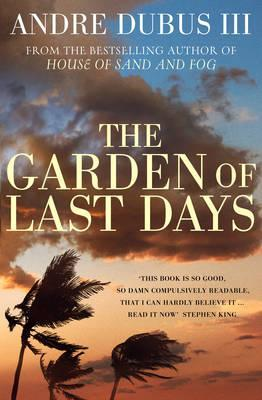 The Garden of Last Days. Andre Dubus III