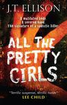 All The Pretty Girls by J.T. Ellison