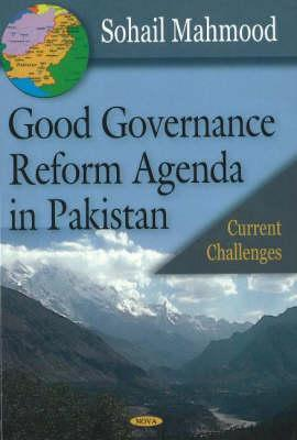 Good Governance Reform Agenda in Pakistan: Current Challenges