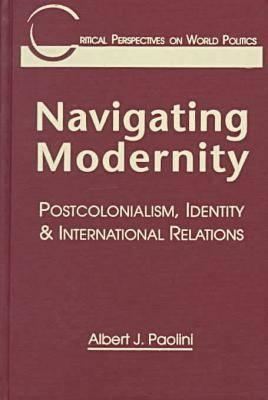 Navigating Modernity: Postcolonialism, Identity, and International Relations