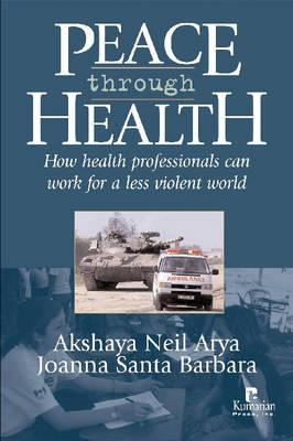 Peace Through Health by Neil Arya